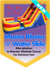 Master Blastter 18' Water Slide.  Also attaches to the Monster Obstacle Course for Extreme Fun!