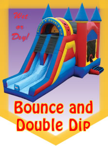 The Bounce and Double Dip!  It's calssic sized bounce house combined with an awesome Double Water Slide!